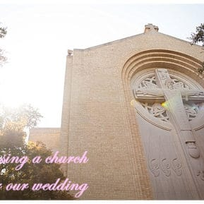 journey of doing - choosing a church for our wedding