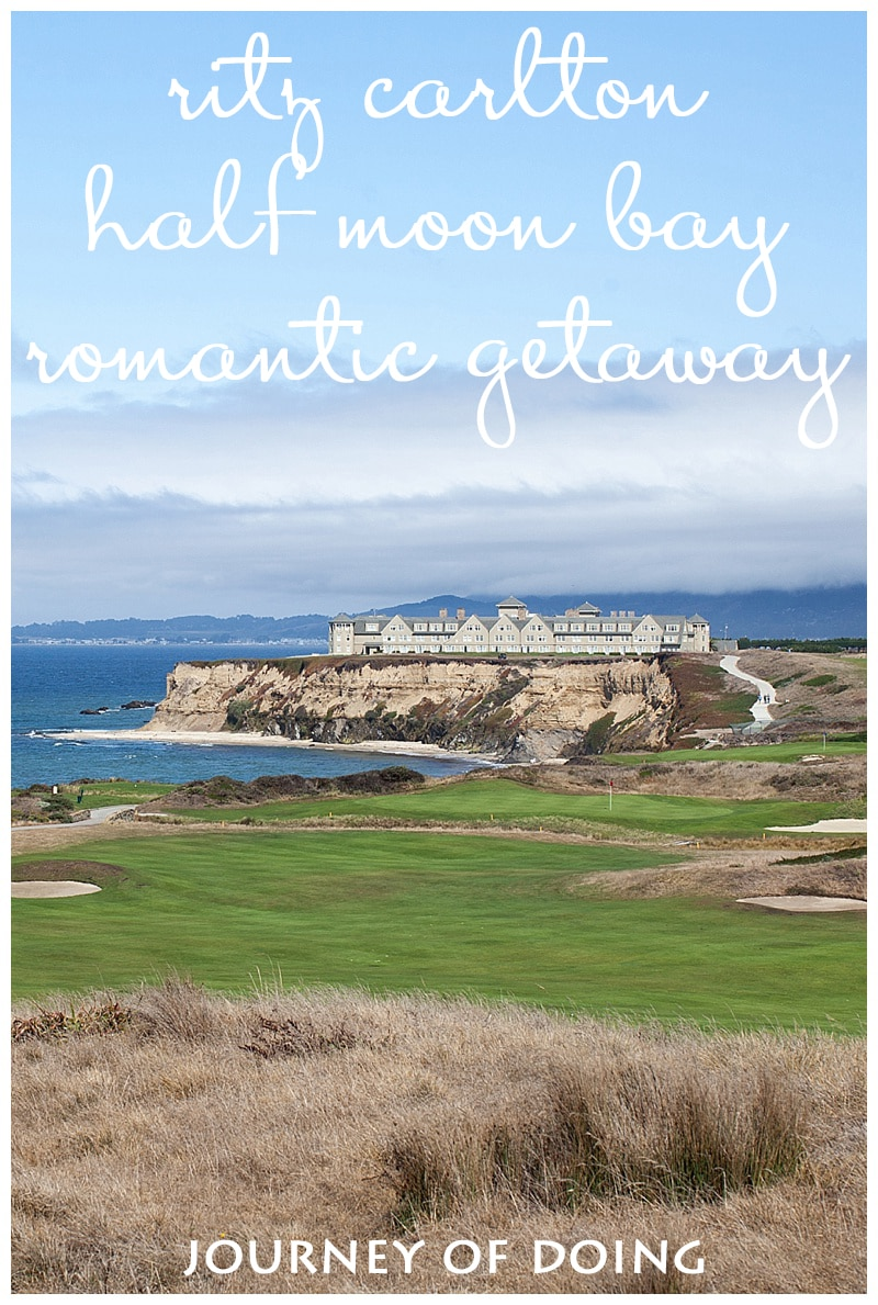 journey of doing - half moon bay ritz carlton romantic getaway